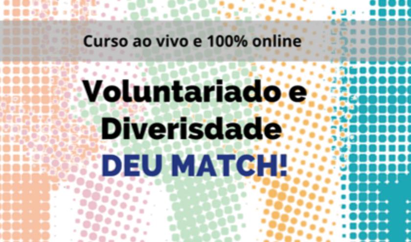 Curso Voluntariado e Diversidade – Deu Match!